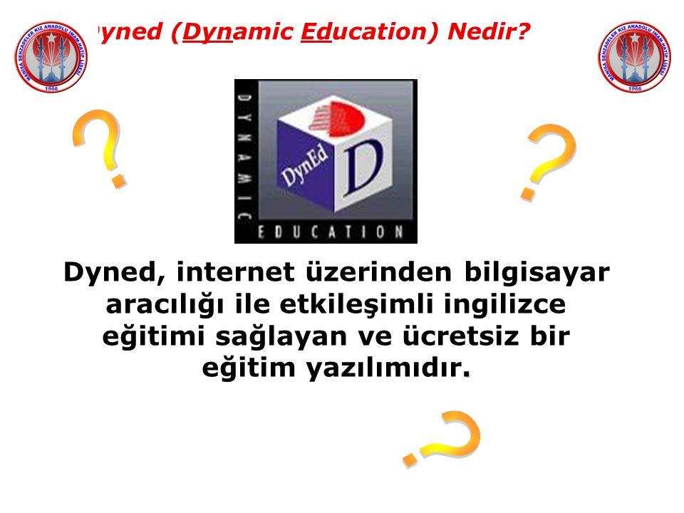 Dyned (Dynamic Education) Nedir?. Dyned, internet üzerinden bilgisayar aracılığı ile etkileşimli ingilizce eğitimi sağlayan ve ücretsiz bir eğitim yaz