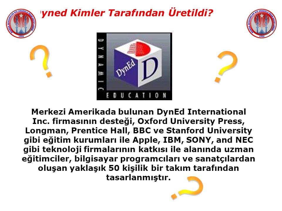 Dyned Kimler Tarafından Üretildi. Merkezi Amerikada bulunan DynEd International Inc.