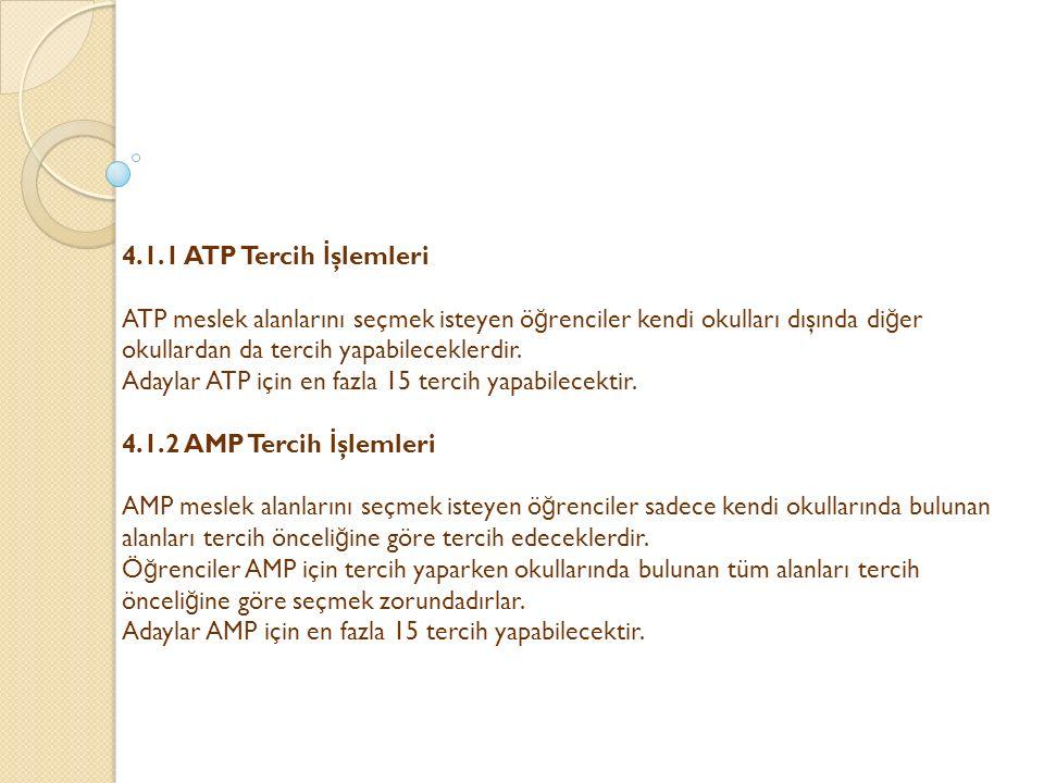 4.1.1 ATP Tercih İ şlemleri ATP meslek alanlarını seçmek isteyen ö ğ renciler kendi okulları dışında di ğ er okullardan da tercih yapabileceklerdir. A