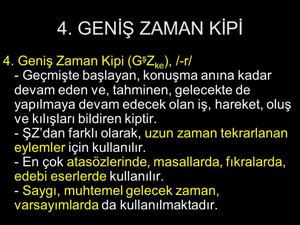4. GENİŞ ZAMAN KİPİ 4.