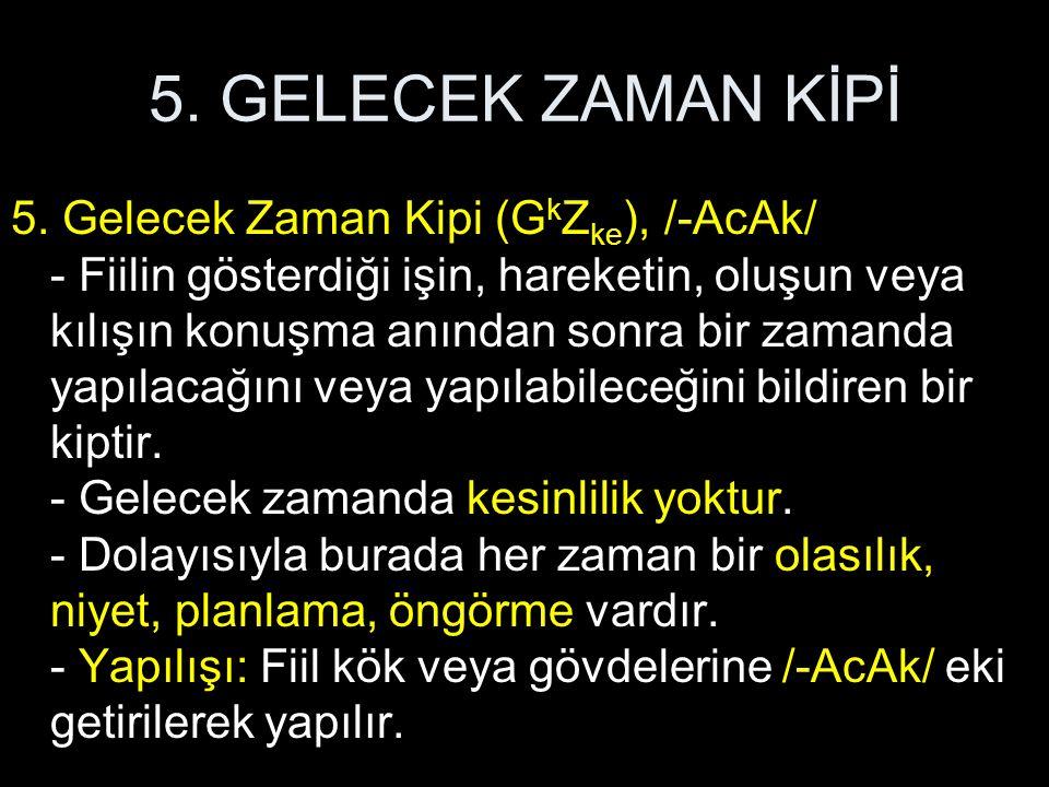 5. GELECEK ZAMAN KİPİ 5.