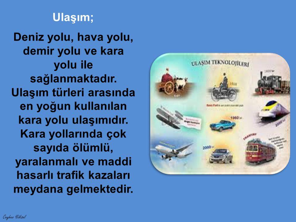 Ulaşım; Deniz yolu, hava yolu, demir yolu ve kara yolu ile sağlanmaktadır.