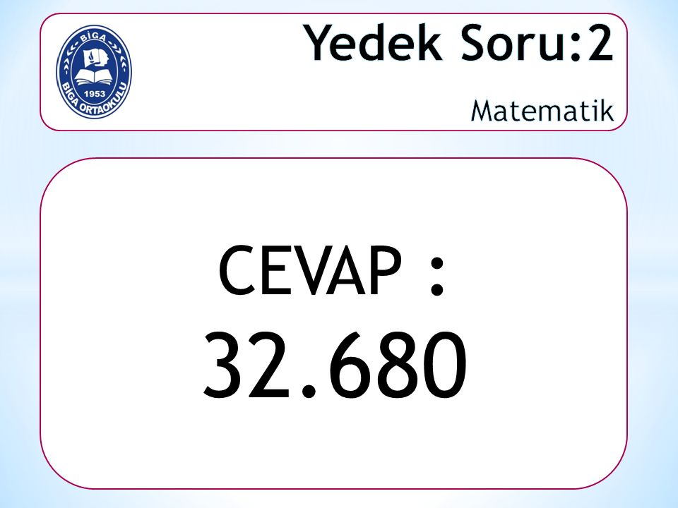 CEVAP : 32.680