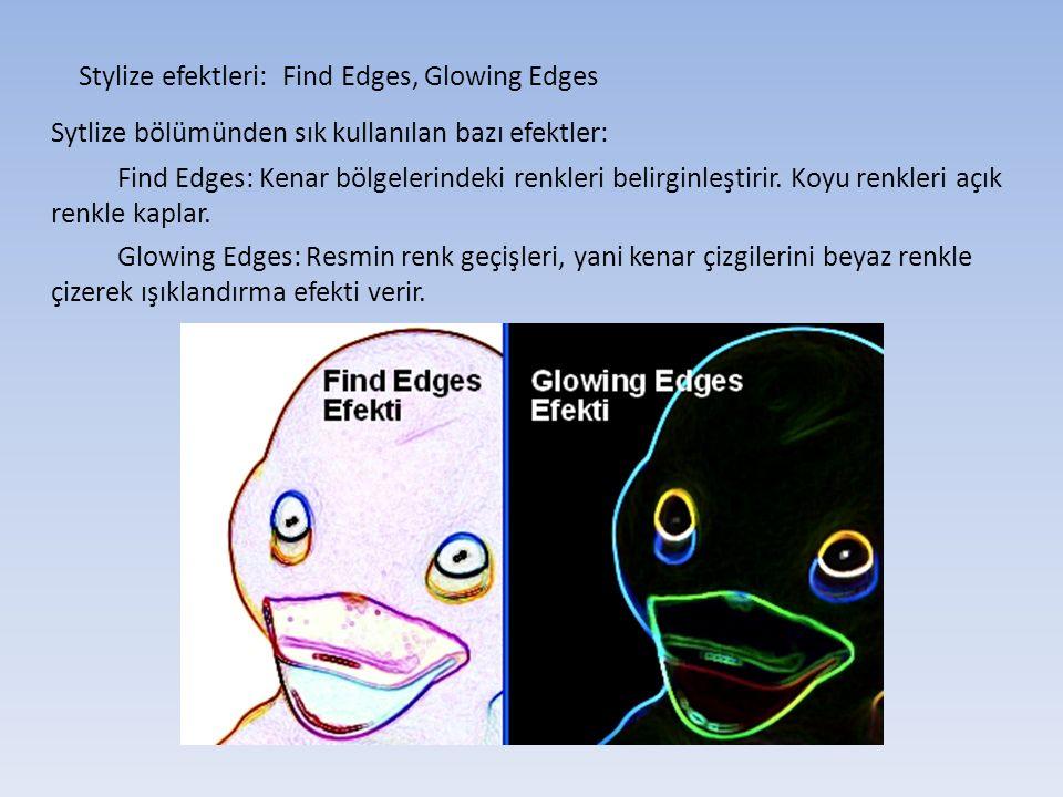 Stylize efektleri: Find Edges, Glowing Edges Sytlize bölümünden sık kullanılan bazı efektler: Find Edges: Kenar bölgelerindeki renkleri belirginleştirir.