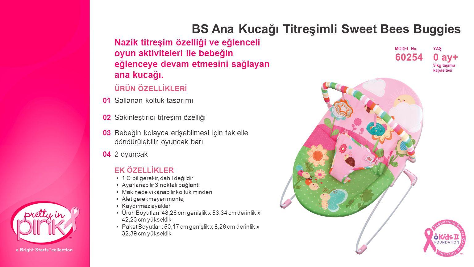 BS Ana Kucağı Titreşimli Sweet Bees Buggies Nazik titreşim özelliği ve eğlenceli oyun aktiviteleri ile bebeğin eğlenceye devam etmesini sağlayan ana kucağı.