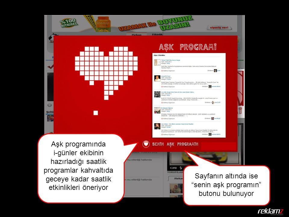 Aşk programında i-günler ekibinin hazırladığı saatlik programlar kahvaltıda geceye kadar saatlik etkinlikleri öneriyor Sayfanın altında ise senin aşk programın butonu bulunuyor