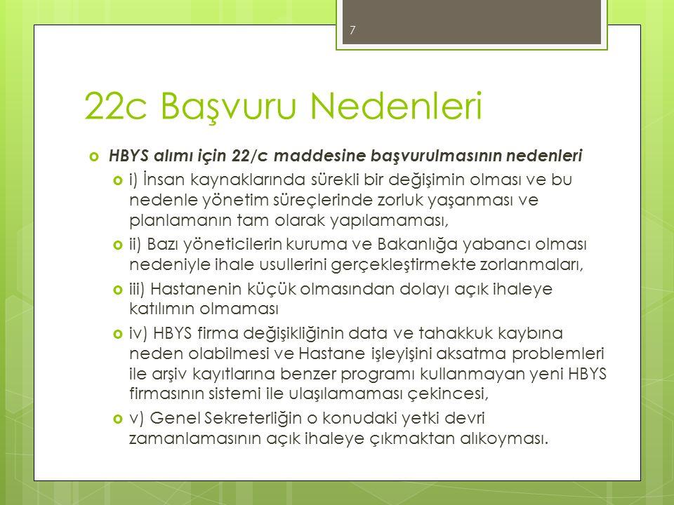 22c Başvuru Nedenleri  HBYS alımı için 22/c maddesine başvurulmasının nedenleri  i) İnsan kaynaklarında sürekli bir değişimin olması ve bu nedenle y
