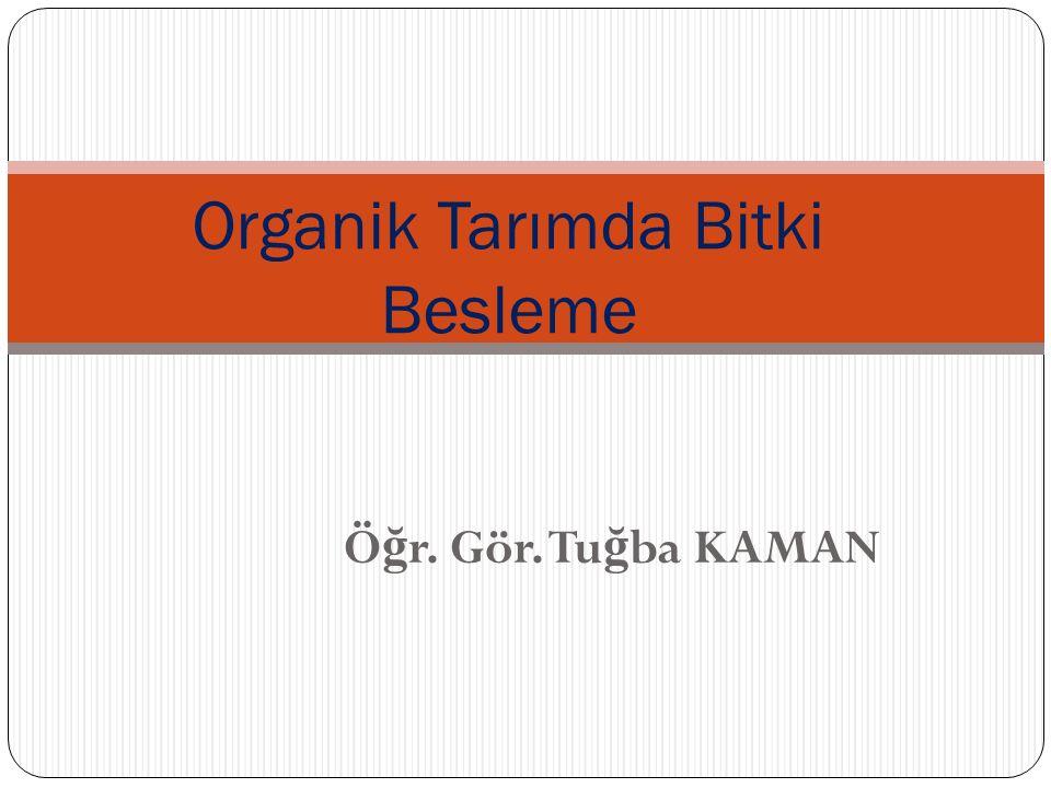 ORGANİK TARIMDA BİTKİ BESİN ELEMENTLERİ VE MUHAFAZASI 1.