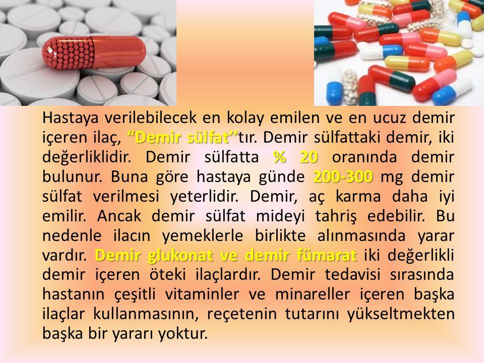 """""""Demir sülfat'' % 20 200-300 Demir glukonat ve demir fümarat Hastaya verilebilecek en kolay emilen ve en ucuz demir içeren ilaç, """"Demir sülfat''tır. D"""