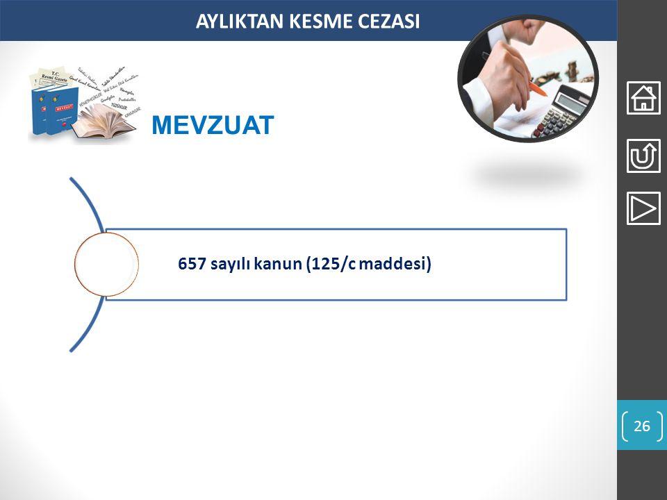 AYLIKTAN KESME CEZASI 657 sayılı kanun (125/c maddesi) MEVZUAT 26
