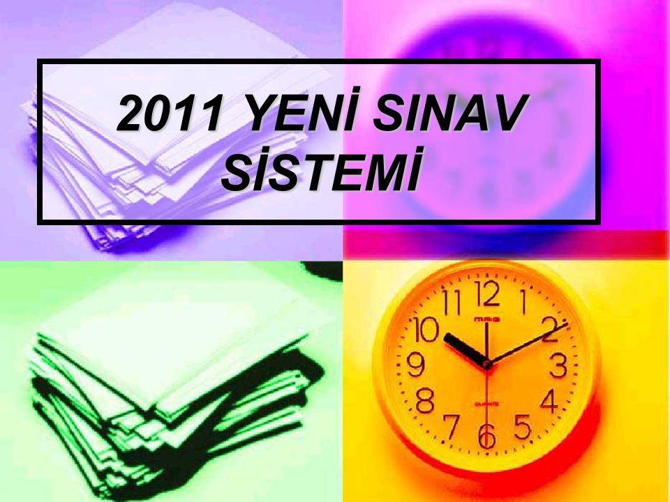 YENİ SİSTEM NELER GETİRDİ 2010 Yılından itibaren uygulanacak olan sınav sistem iki aşamalı olarak gerçekleşecek.