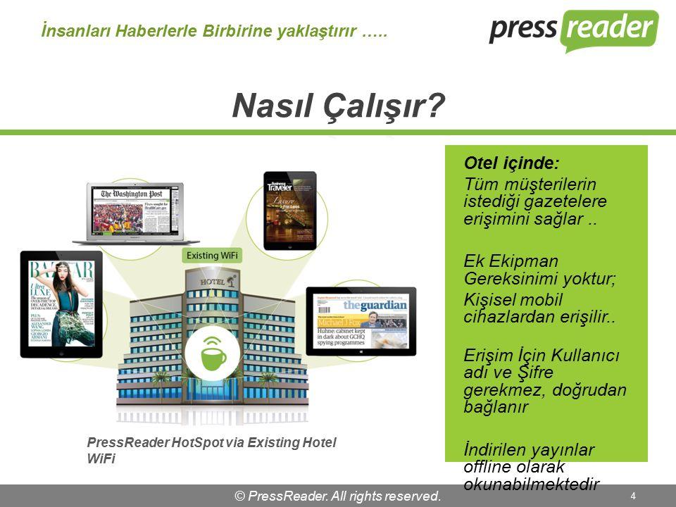 © PressReader. All rights reserved. 4 İnsanları Haberlerle Birbirine yaklaştırır ….. Otel içinde: Tüm müşterilerin istediği gazetelere erişimini sağla