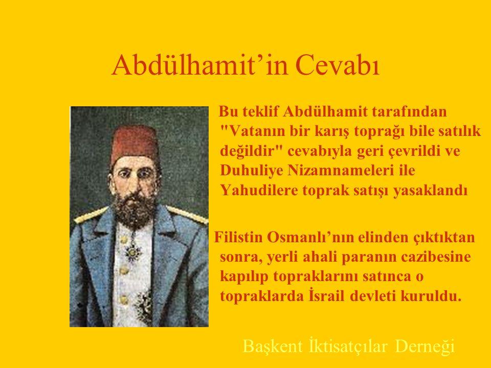 Herzl'in Teklfi Siyonizmin Kurucusu Theodor Herzl, 19 Mayıs 1901 tarihinde Sultan Abdülhamit'le yaptığı görüşmede,