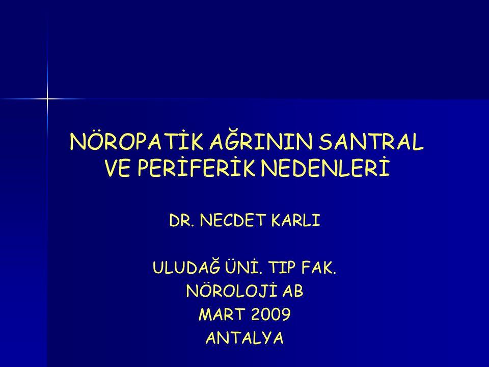 NÖROPATİK AĞRININ SANTRAL VE PERİFERİK NEDENLERİ DR.