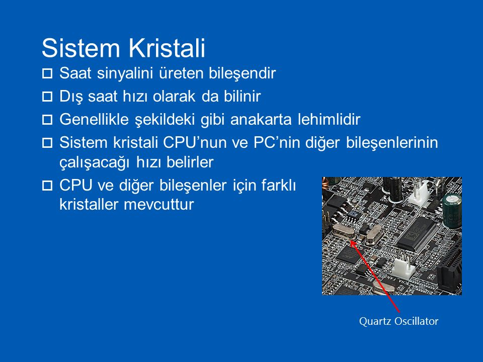  Sistem kristalinden dış hız alınır  CPU'nun çarpanı ile çarpılarak CPU'nun daha yüksek hızlarda çalışması sağlanır  CPU'nun çalışma hızı, çarpma sonucunda oluşan hızdır Örneğin 66 MHz dış saat hızına sahip bir sistemde, 2x çarpana sahip bir işlemci 132 MHz hızında çalışacaktır.