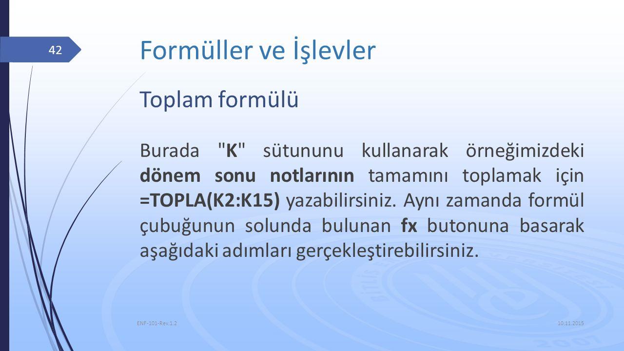Formüller ve İşlevler 10.11.2015 ENF-101-Rev.1.2 42 Toplam formülü Burada
