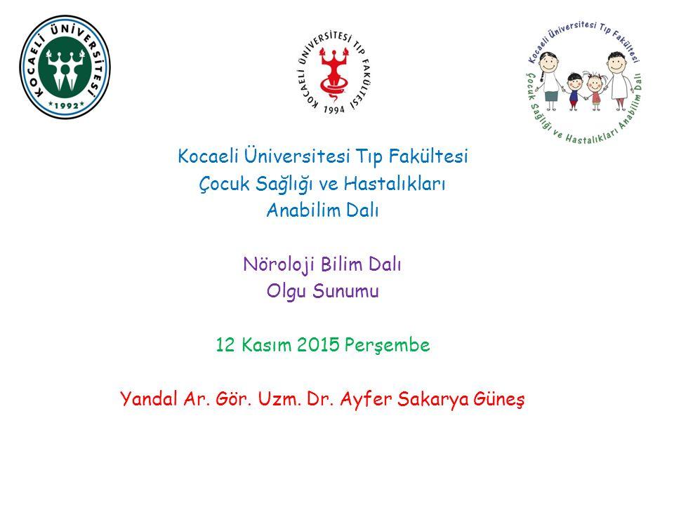Kocaeli Üniversitesi Tıp Fakültesi Çocuk Sağlığı ve Hastalıkları Anabilim Dalı Çocuk Nöroloji B.D.