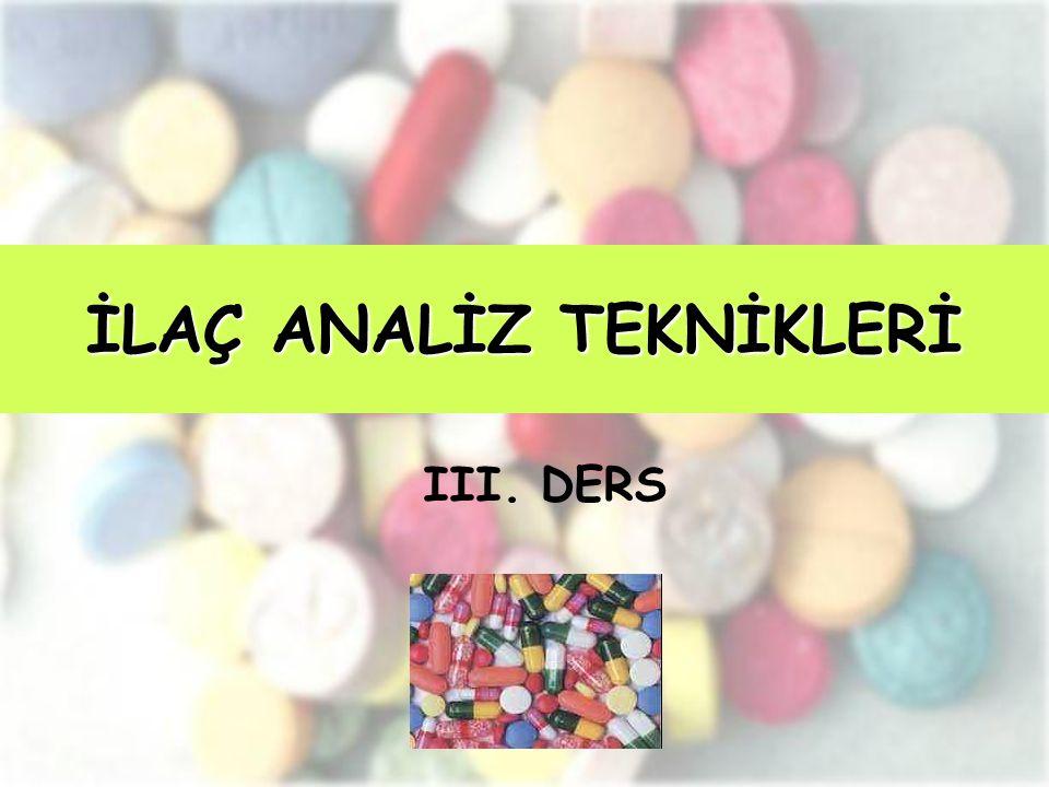 İLAÇ ANALİZ TEKNİKLERİ III. DERS