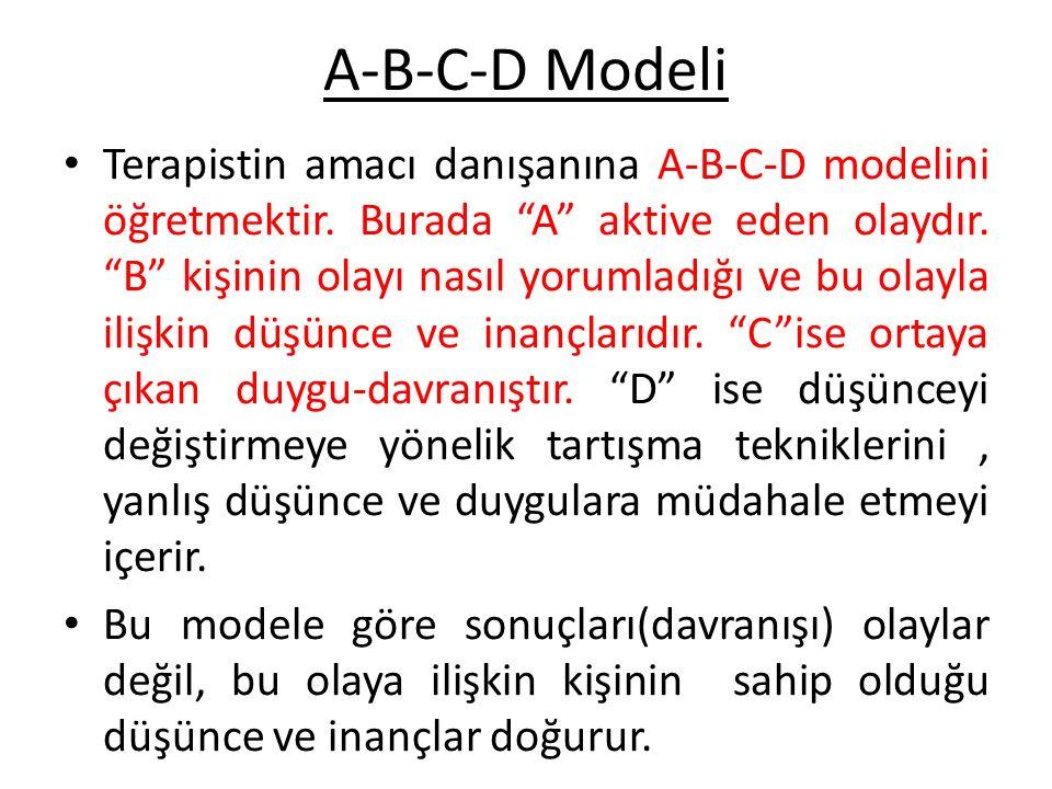 """A-B-C-D Modeli Terapistin amacı danışanına A-B-C-D modelini öğretmektir. Burada """"A"""" aktive eden olaydır. """"B"""" kişinin olayı nasıl yorumladığı ve bu ola"""