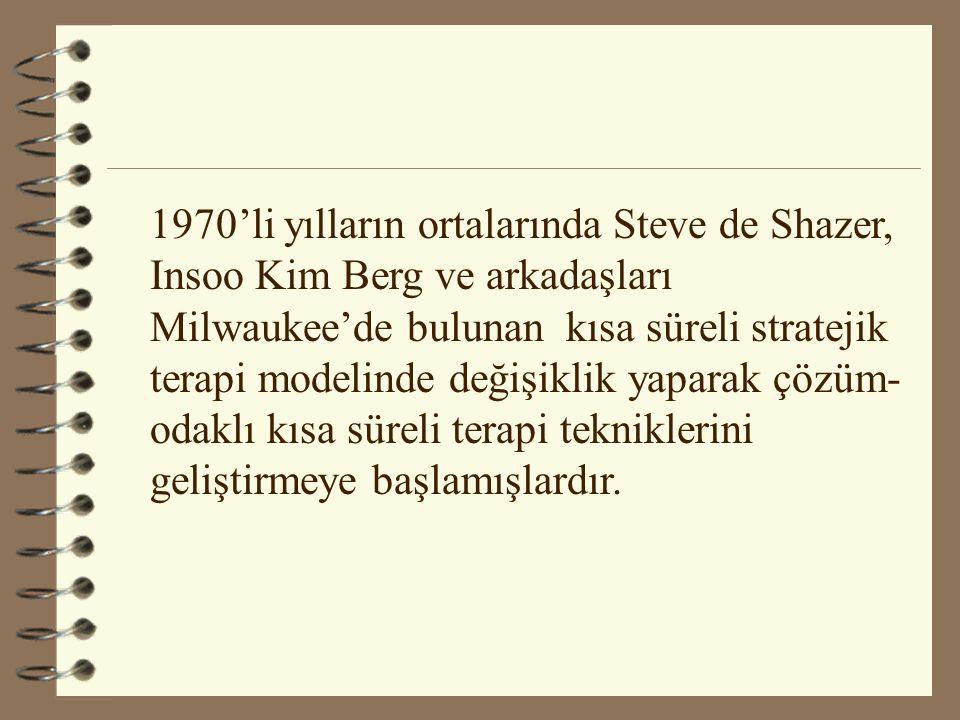 1970'li yılların ortalarında Steve de Shazer, Insoo Kim Berg ve arkadaşları Milwaukee'de bulunan kısa süreli stratejik terapi modelinde değişiklik yap