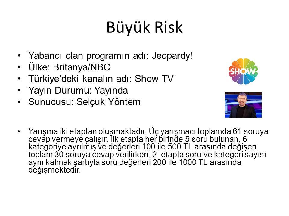 Büyük Risk Yabancı olan programın adı: Jeopardy.