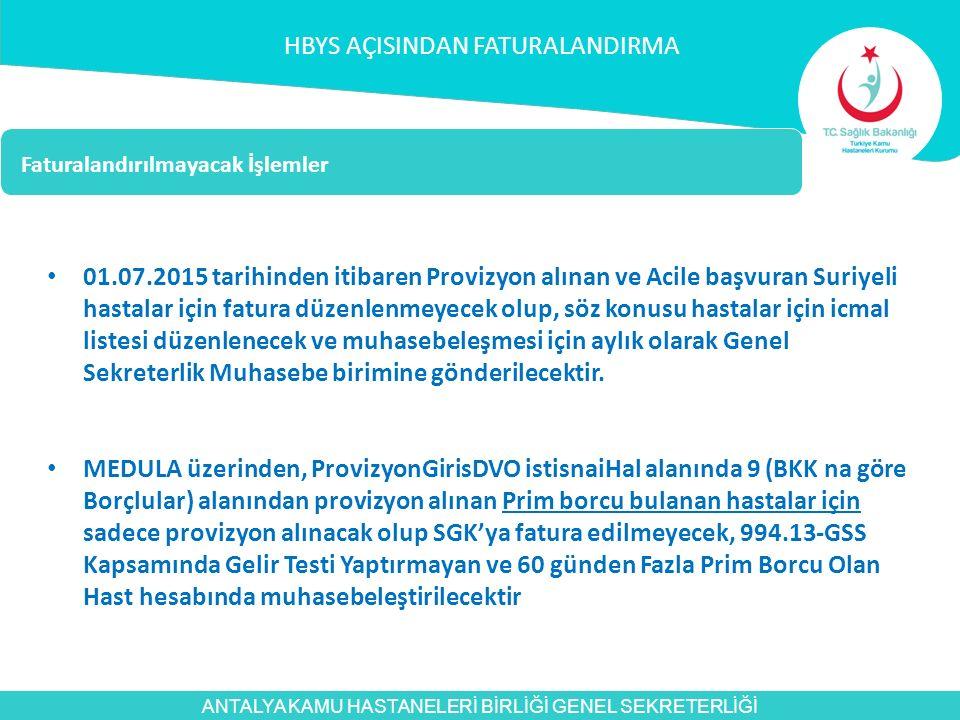 ANTALYA KAMU HASTANELERİ BİRLİĞİ GENEL SEKRETERLİĞİ 01.07.2015 tarihinden itibaren Provizyon alınan ve Acile başvuran Suriyeli hastalar için fatura dü