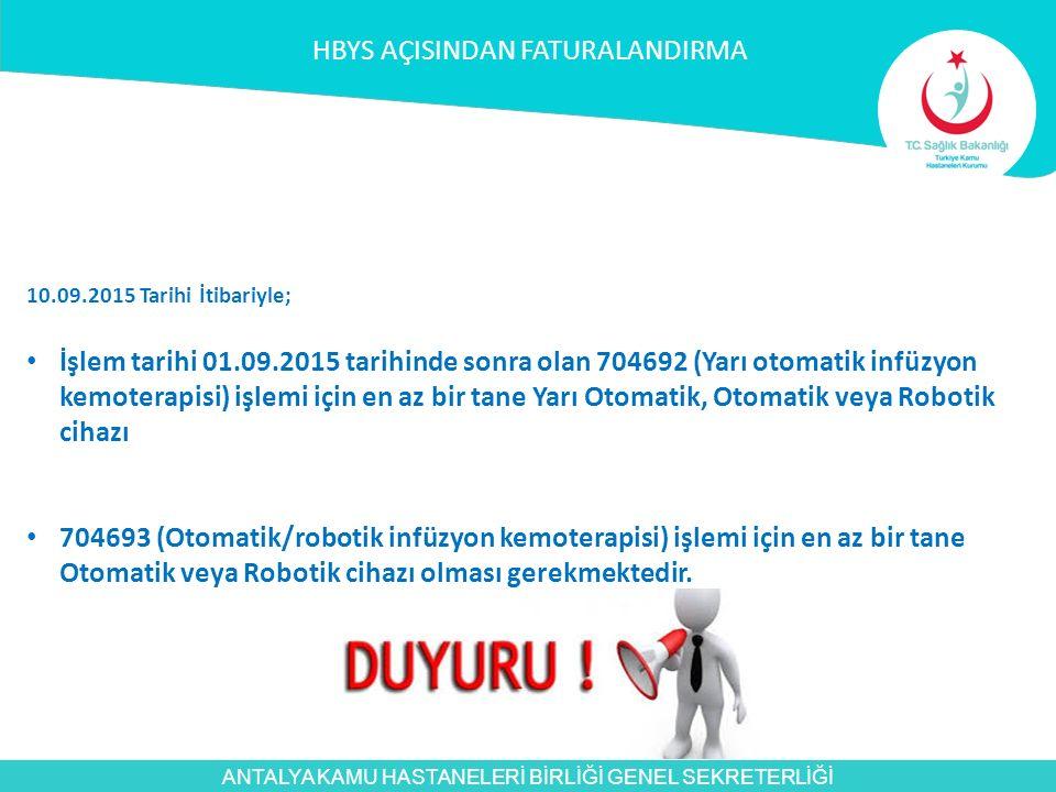 ANTALYA KAMU HASTANELERİ BİRLİĞİ GENEL SEKRETERLİĞİ 10.09.2015 Tarihi İtibariyle; İşlem tarihi 01.09.2015 tarihinde sonra olan 704692 (Yarı otomatik i