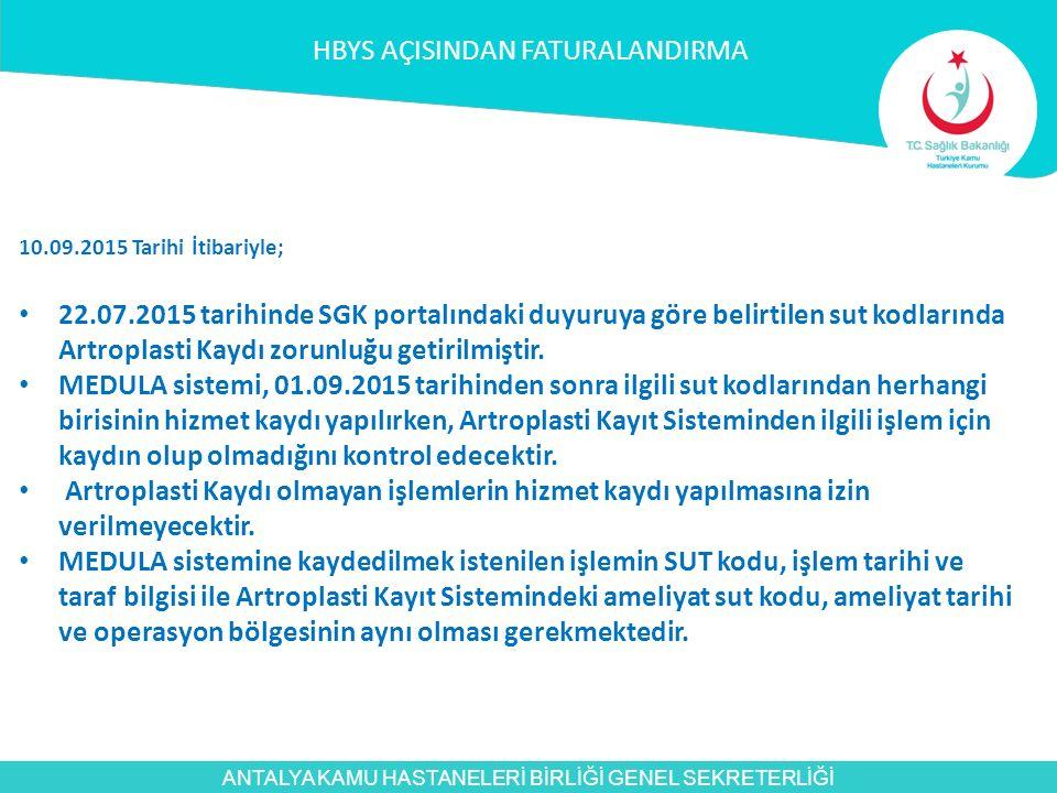 ANTALYA KAMU HASTANELERİ BİRLİĞİ GENEL SEKRETERLİĞİ 10.09.2015 Tarihi İtibariyle; 22.07.2015 tarihinde SGK portalındaki duyuruya göre belirtilen sut k