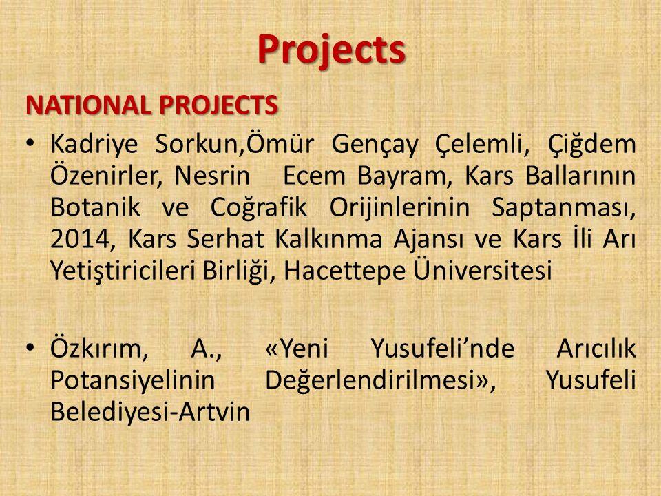 Projects NATIONAL PROJECTS Kadriye Sorkun,Ömür Gençay Çelemli, Çiğdem Özenirler, Nesrin Ecem Bayram, Kars Ballarının Botanik ve Coğrafik Orijinlerinin