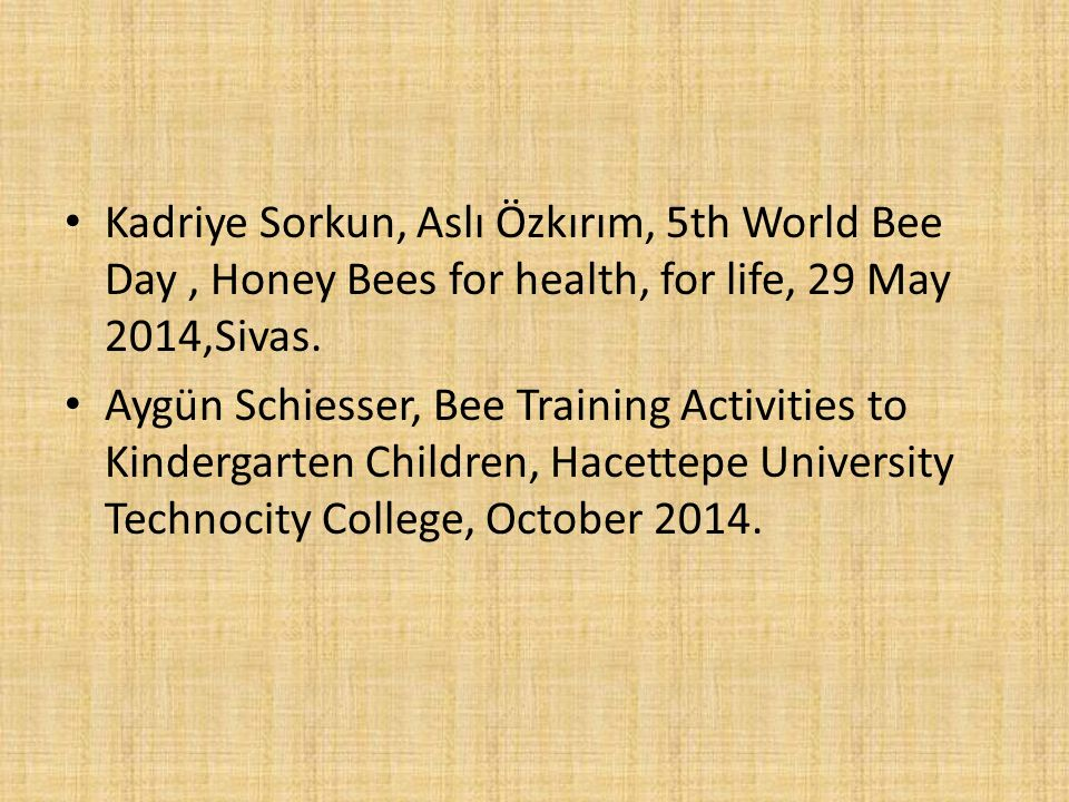 Kadriye Sorkun, Aslı Özkırım, 5th World Bee Day, Honey Bees for health, for life, 29 May 2014,Sivas.