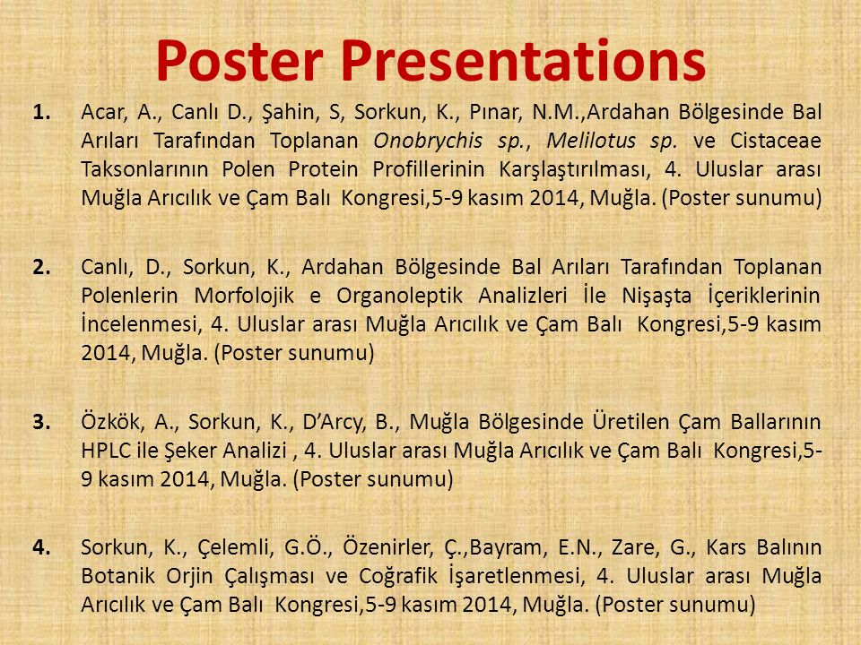 2014 Targets April 2014, Beekeeping Workshop At Istanbul Technical University Technocity April 2014, International Congress Of Asian Association Of Beekeepers June 2014, Eskişehir, Biology Congress November 2014, MUĞLA Pine honey-International Congress Apislavia November 2014, Tanzania Beekeeping beekeepers Association International Congress Azerbaijan Ministry of Agriculture, sericulture and Apiculture by a protocol with the Institute work in Azerbaijan to be held in the month of June Attend meetings of the Board of Directors of COLOSSUS APITOX, SUPER-B, and C.S.I Projects to ensure participation of HARUM