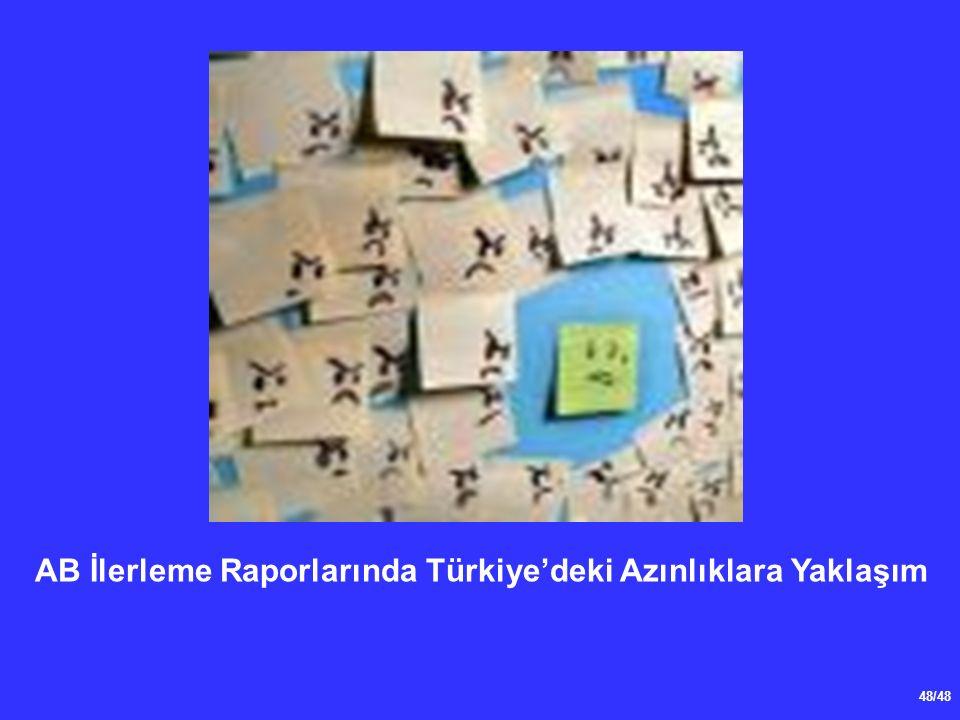 48/48 AB İlerleme Raporlarında Türkiye'deki Azınlıklara Yaklaşım