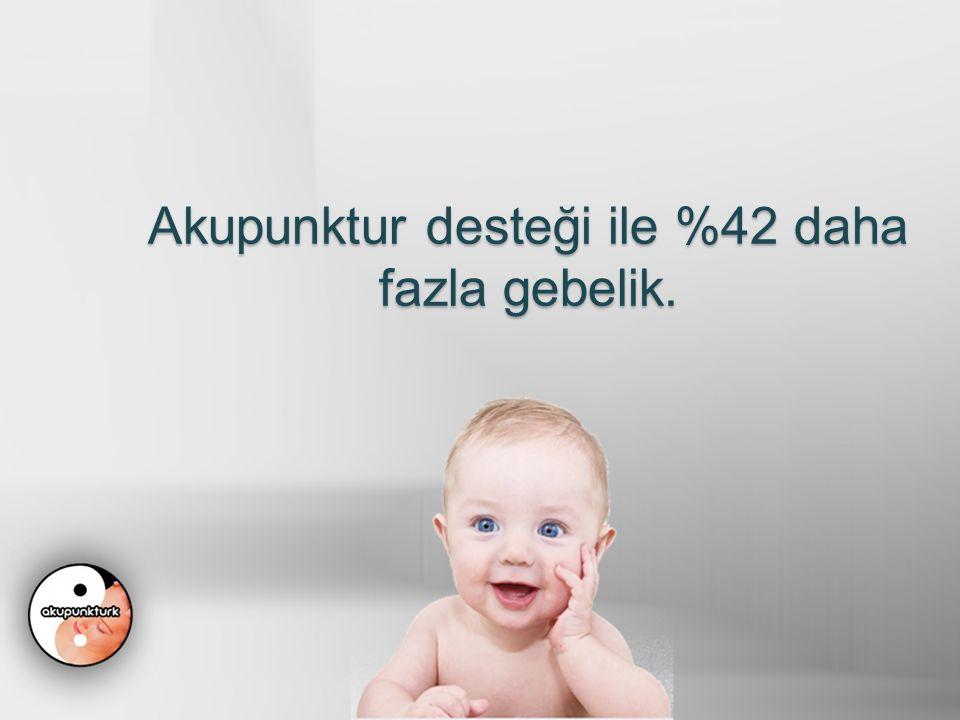 Akupunktur desteği ile %42 daha fazla gebelik.