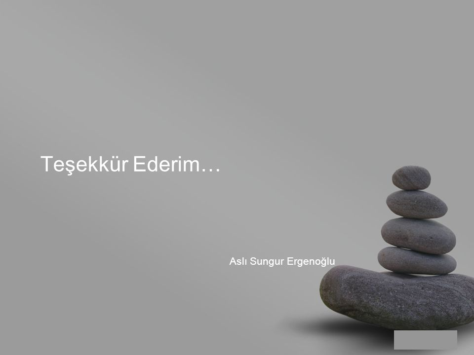 your name Teşekkür Ederim… Aslı Sungur Ergenoğlu