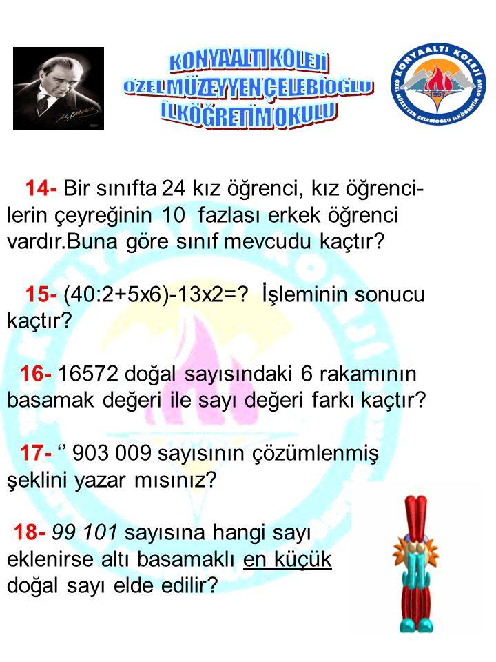 10- '' 7-0-8-9-4 '' rakamları ile yazılabilecek en büyük sayı ile en küçük tek doğal sayının farkı hangisidir? 11- '' 0, 1, 4, 5, 7, 9 rakamları birer