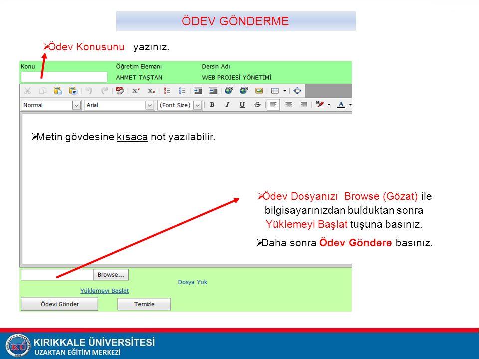  Metin gövdesine kısaca not yazılabilir.  Ödev Dosyanızı Browse (Gözat) ile bilgisayarınızdan bulduktan sonra Yüklemeyi Başlat tuşuna basınız.  Dah