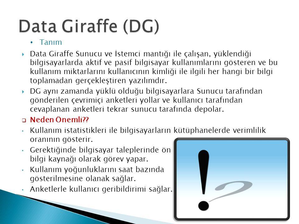  Data Giraffe Sunucu ve İstemci mantığı ile çalışan, yüklendiği bilgisayarlarda aktif ve pasif bilgisayar kullanımlarını gösteren ve bu kullanım miktarlarını kullanıcının kimliği ile ilgili her hangi bir bilgi toplamadan gerçekleştiren yazılımdır.