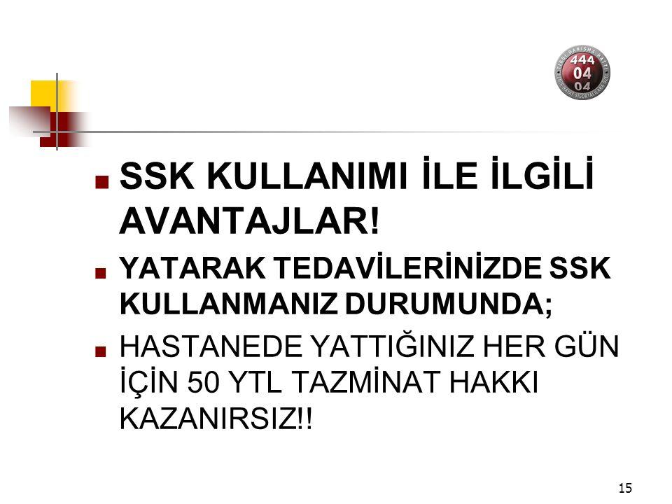 15 SSK KULLANIMI İLE İLGİLİ AVANTAJLAR.