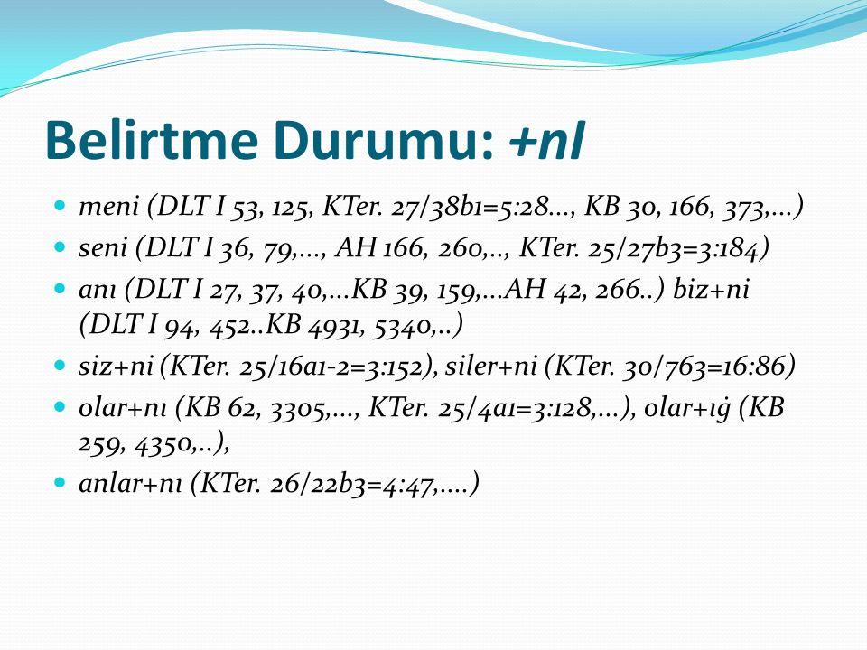 Belirtme Durumu: +nI meni (DLT I 53, 125, KTer.