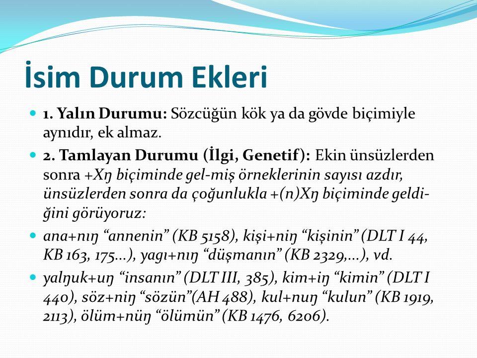 Bulunma Durumu: +da/+de men+de (DLT I 420,..., KB 83, 186,..., KTer.