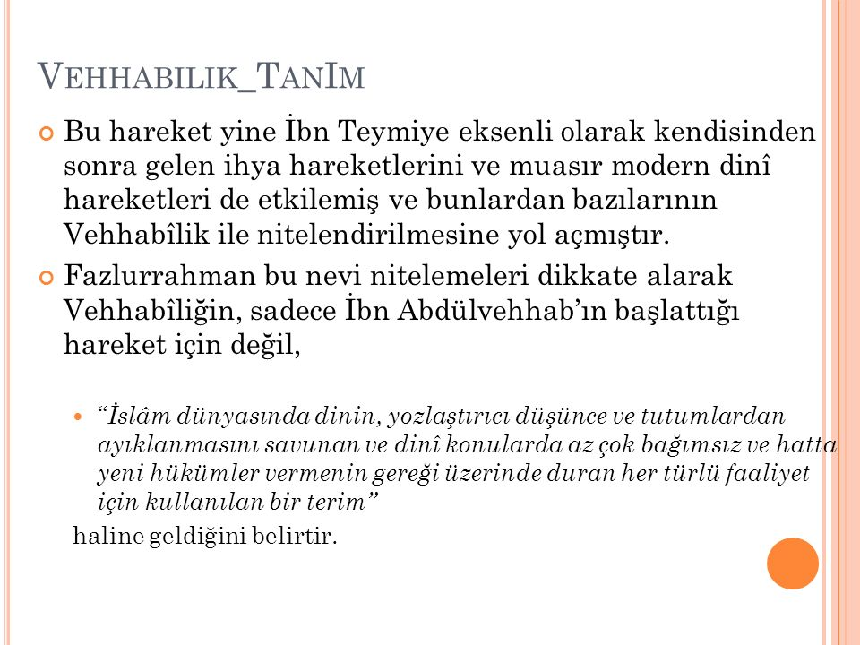 V EHHABILIK _G ÖRÜŞLERI Tevhid: İbn Abdulvehhhab'ın görüşlerinin temelini tevhid inancı teşkil eder.