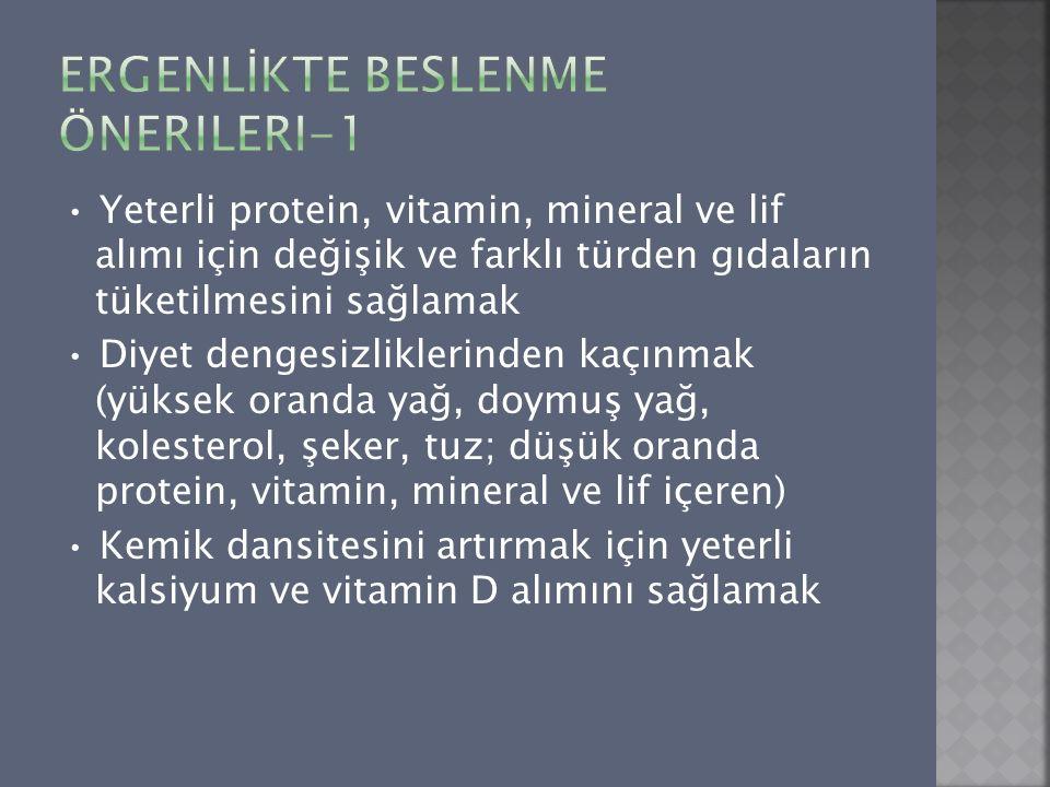 Yeterli protein, vitamin, mineral ve lif alımı için değişik ve farklı türden gıdaların tüketilmesini sağlamak Diyet dengesizliklerinden kaçınmak (yüks