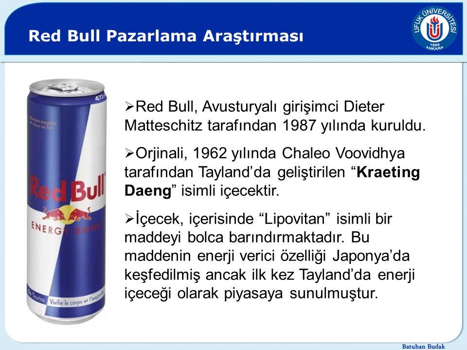Red Bull Pazarlama Araştırması  Red Bull, Avusturyalı girişimci Dieter Matteschitz tarafından 1987 yılında kuruldu.  Orjinali, 1962 yılında Chaleo V