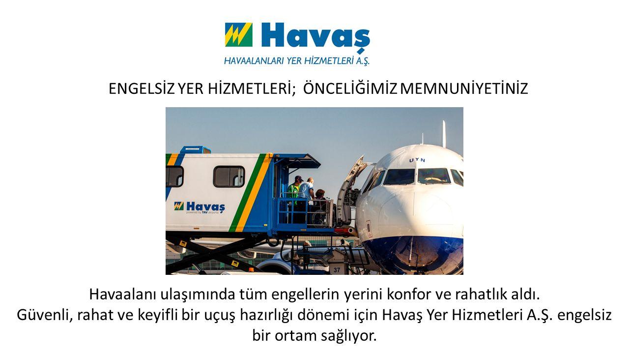 Engelli ve hareket kabiliyeti kısıtlı yolcularımızın uçaklarına rahat bir şekilde ulaşması amacıyla tasarlanan hizmetler günlük hayatımızın bir parçasıdır.