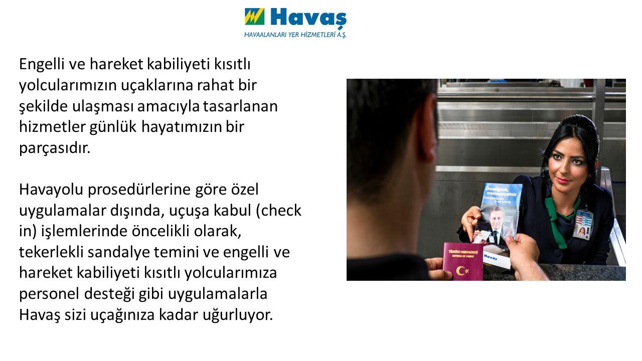 Bilet alımı sırasında engelli ve hareket kabiliyeti kısıtlı yolcularımız ya da refakatçileri havayolu şirketine yolcunun durumu ile ilgili bilgi verir.