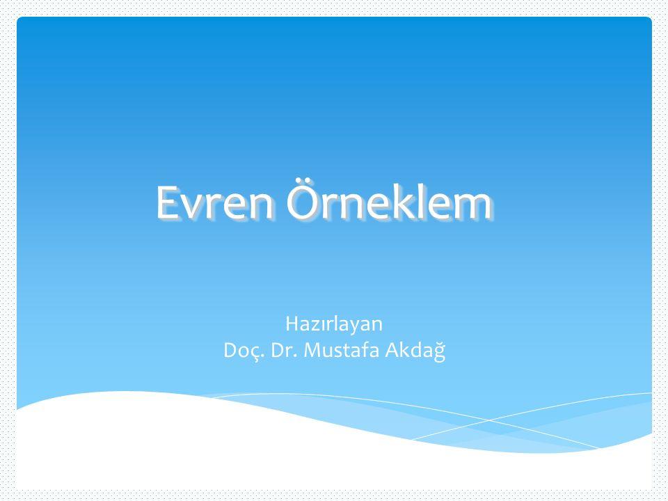 Evren Örneklem Hazırlayan Doç. Dr. Mustafa Akdağ