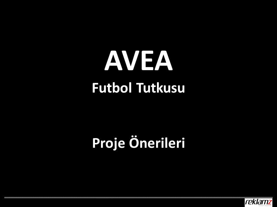 AVEA Futbol Tutkusu Proje Önerileri