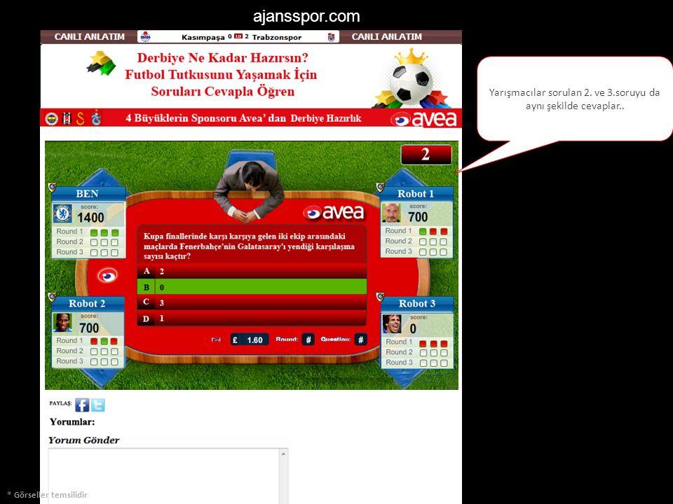 ajansspor.com * Görseller temsilidir Yarışmacılar sorulan 2. ve 3.soruyu da aynı şekilde cevaplar..