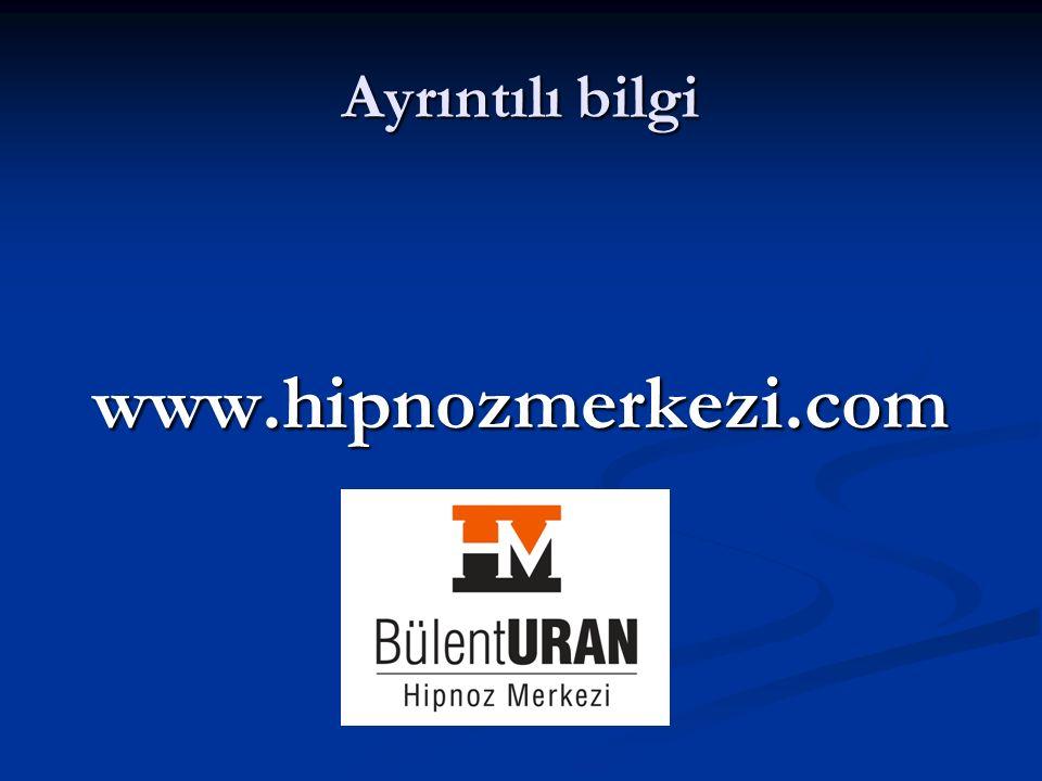 Ayrıntılı bilgi www.hipnozmerkezi.com