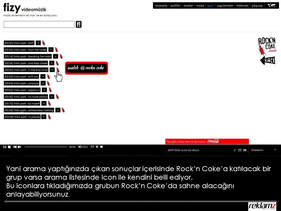 Yani arama yaptığınızda çıkan sonuçlar içerisinde Rock'n Coke'a katılacak bir grup varsa arama listesinde icon ile kendini belli ediyor. Bu iconlara t